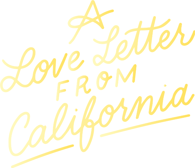 A Love Letter From California